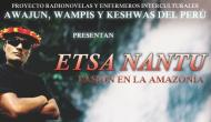 Etsa Nantu - Crónicas del proyecto Radio Novelas en Bagua.